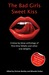 The Bad Girls Sweet Kiss: A blow-by-blow anthology of first-time fellatio and other oral delights