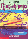 Go Eat Worms! (Goosebumps, #21)