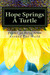 Hope Springs a Turtle