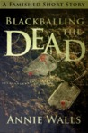 Blackballing the Dead (The Famished Trilogy)