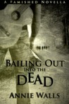 Bailing Out into the Dead (The Famished Trilogy 0.5)