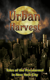 Urban Harvest: Tales of the Paranormal in New York City