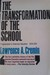 The Transformation of the School: Progressivism in American Education, 1876-1957