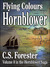 Flying Colours (Hornblower Saga, Volume 8)