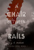 A Chair Between the Rails (Vaulan Cycle, #1)