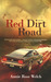 Red Dirt Road by Annie Rose Welch