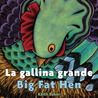 La gallina grande/Big Fat Hen bilingual board book