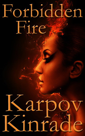 Forbidden Fire by Kimberly Kinrade