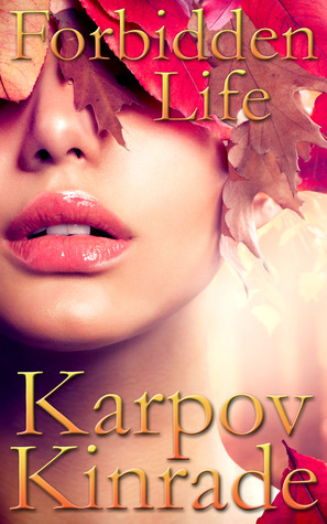 Forbidden Life by Kimberly Kinrade