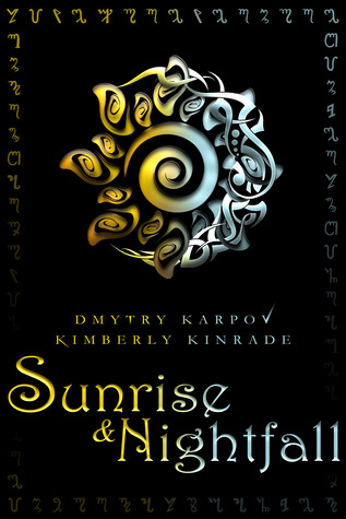 Sunrise & Nightfall by Kimberly Kinrade