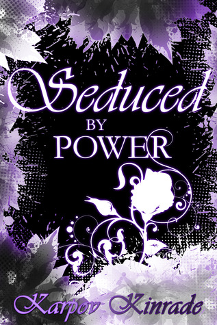Seduced by Power (The Seduced Saga, Book 3-Rose's Story)