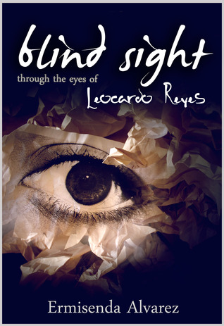 Blind Sight Through the Eyes of Leocardo Reyes by Ermisenda Alvarez