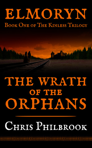 The Wrath of the Orphans by Chris Philbrook