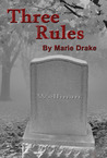 Three Rules by Marie Drake