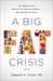 A Big Fat Crisis: The Hidden Forces Behind the Obesity Epidemic � and How We Can End It