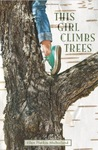 This Girl Climbs Trees by Ellen Mulholland