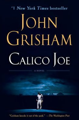 Calico Joe by John Grisham