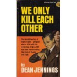 We Only Kill Each Other by Dean Jennings