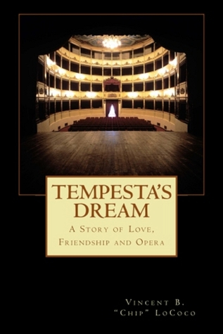 Tempesta's Dream - A Story of Love, Friendship and Opera by Vincent B. Chip LoCoco