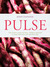 Pulse:Truly Modern Recipes for Beans, Chickpeas, and Lentils to Tempt Meat-Eaters and Vegetarians Alike