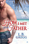 How I Met Your Father by L.B. Gregg