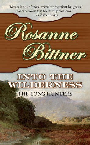 Into the Wilderness by Rosanne Bittner