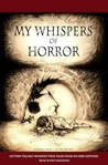 My Whispers of Horror by Olga Brine