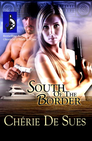 South of the Border by Chérie De Sues