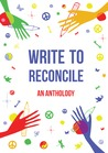 Write to Reconcile: An Anthology