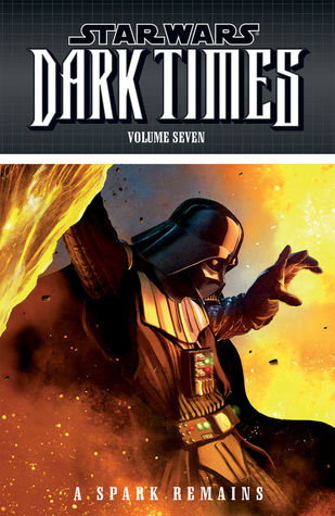 Star Wars (Dark Times #7 A Spark Remains)