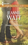 Cowgirl in High Heels by Jeannie Watt