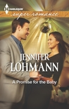 A Promise for the Baby by Jennifer Lohmann