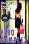 Hero Complex (Keaton School, #2)