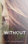 Lost Without You by Liz  Hannah