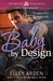 Baby by Design (Designing Love, #1)