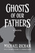 Ghosts of Our Fathers  (The River #3)