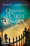 Quando o Cuco Chama by Robert Galbraith