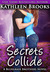 Secrets Collide by Kathleen Brooks