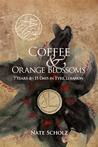 Coffee & Orange Blossoms by Nate Scholz