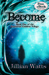 Become by Jillian Watts