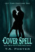 Cover Spell (Book 2 in The Ivy Grace Spell Series)