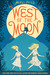 West of the Moon by Margi Preus