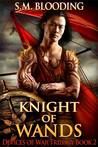 Knight of Wands (Devices of War, #2)