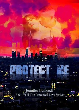 Protect Me (Protected Love #1)
