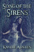 Song of the Sirens by Kaylie Austen