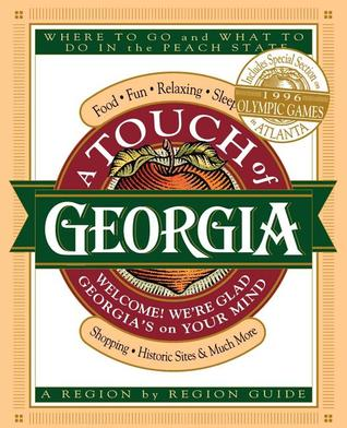 A Touch of Georgia: Welcome! We're Glad Georgia's on Your Mind : Food, Fun, Relaxing, Sleeping, Shopping, Historic Sites & Much More