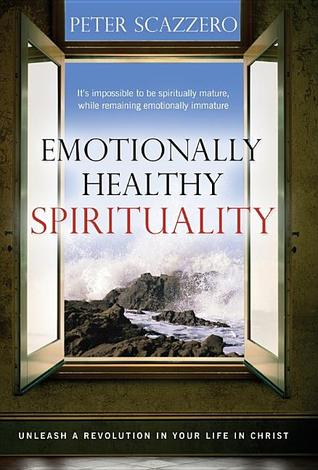 Emotionally Healthy Spirituality: Unleashing the Power of Authentic Life in Christ
