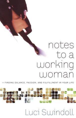 Notes to a Working Woman by Luci Swindoll