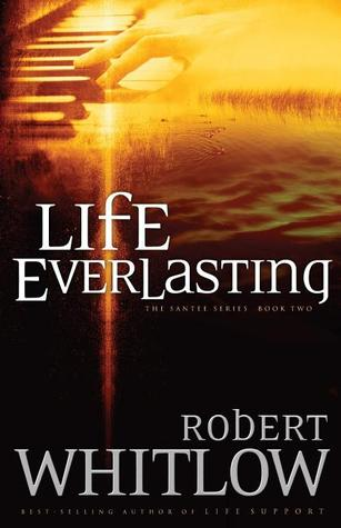 Life Everlasting by Robert Whitlow