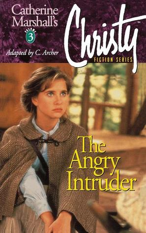 The Angry Intruder (Christy, #3)